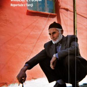Wróżąc z fusów - reportaże z Turcji